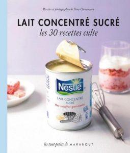 Lait Concentre Sucre - Les 30 Recettes Culte de Ilona Chovancova
