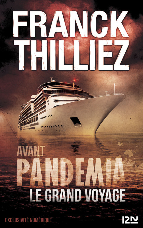 Avant Pandemia, Le Grand Voyage De Franck Thilliez (2015)