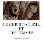 Le Christianisme Et Les Femmes - 20 Siècles D'histoire