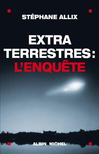 Stephane Allix – Extraterrestres l'enquête