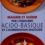 Maigrir Et Guérir Par L'équilibre Acido-Basique - Erica Banziger