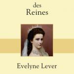 Dictionnaire amoureux des reines – Évelyne Lever (2017)