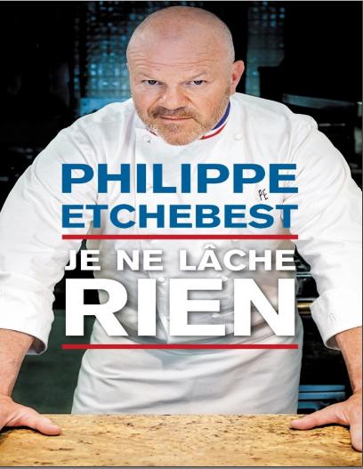 Je Ne Lâche Rien – Philippe Etchebest