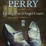 DISPARUE D'ANGEL COURT – Anne Perry