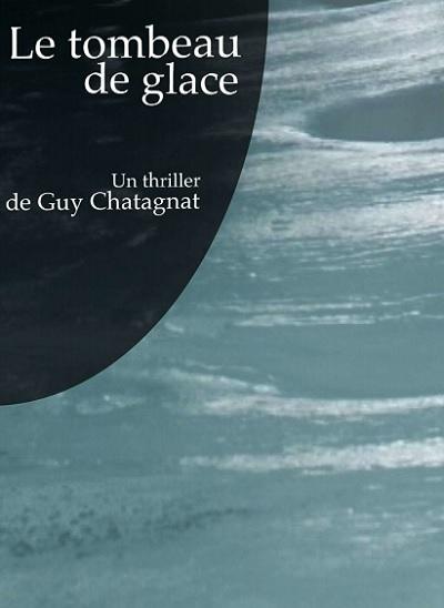 Guy Chatagnat – Le Tombeau de Glace