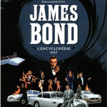 James Bond L'encyclopédie 007 de Guillaume Evin (2015)