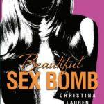 Beautiful Sex Bomb - Christina Lauren