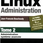Linux Administration - Tome 2  Administration système avancé