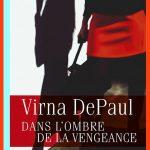 Virna DePaul - Dans l'ombre de la vengeance