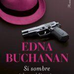 Edna BUCHANAN - Si Sombre Et Inquietant