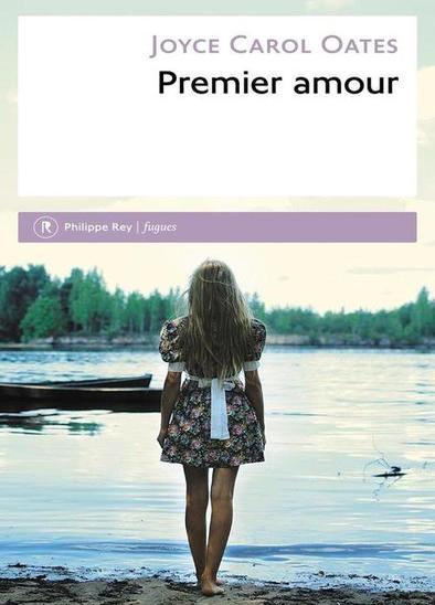 Joyce Carol Oates – Premier amour (2015)