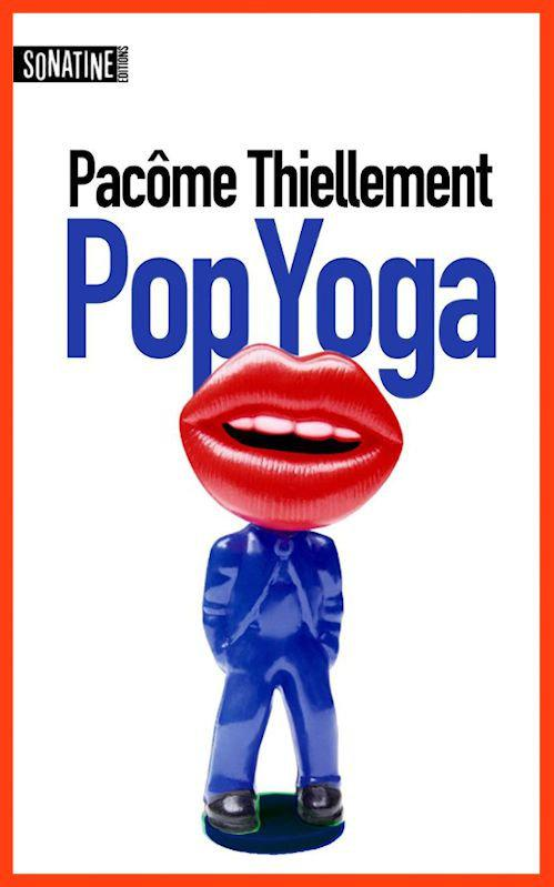 Pacôme Thiellement – Pop Yoga