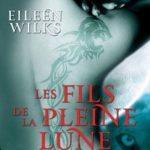 Les Fils De La Pleine Lune - Tome 2 - Danger Mortel - Eileen Wilks