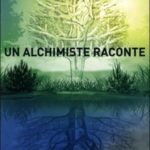 Patrick Burensteinas - Un alchimiste raconte