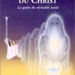 Les Neuf Visages Du Christ - La Quête Du Véritable Initié