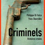 Philippe Di Folco Et Yves Stavridès - Criminels