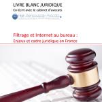 Filtrage et Internet au bureau - Enjeux et cadre juridique
