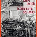 Szilard Borbely - La Miséricorde Des Coeurs (2015)