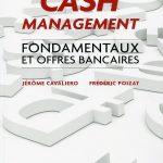 Cash Management - Fondamentaux et offres bancaires