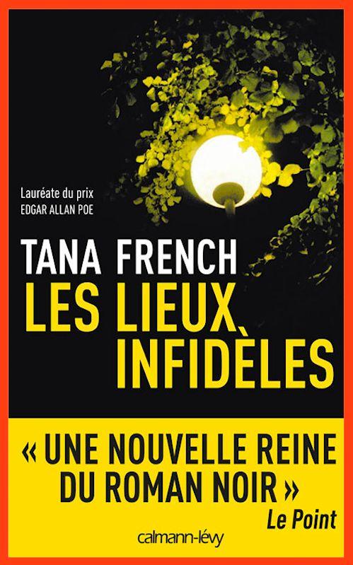 Tana French – Les Lieux Infidèles
