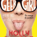Geek girl Tomes 2 De Holly Smale