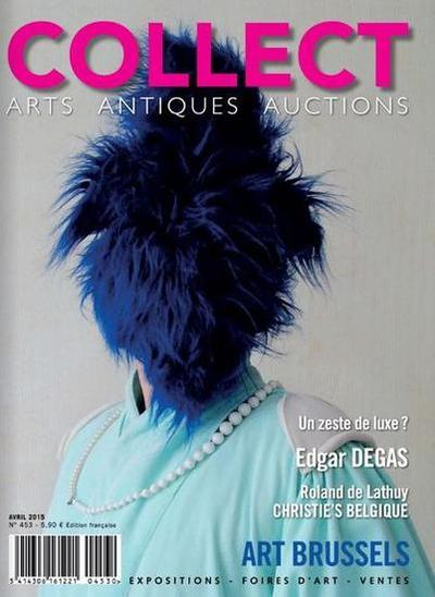 Collect Arts Antiques Auctions N°453 – Avril 2015