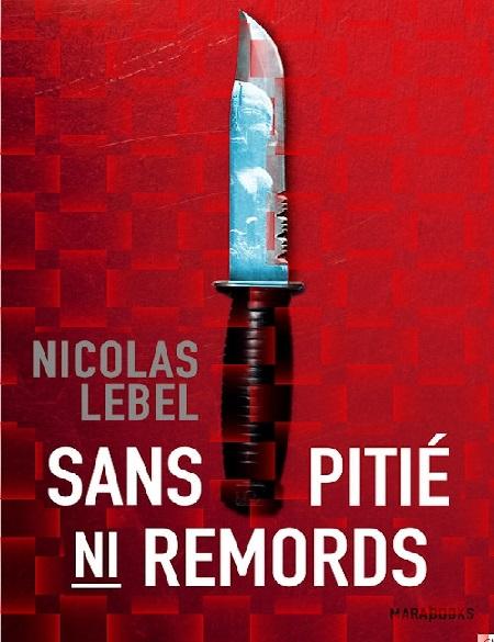 Nicolas Lebel – Sans Pitié Ni Remords (2015)