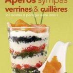 Apéros sympas : Verrines et cuillères