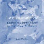 L'écriture Hospitalière - Dans Les Trois Contes De Flaubert