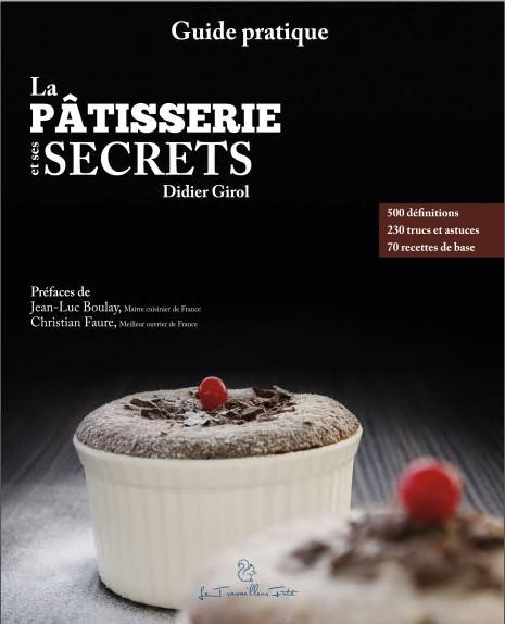 La pâtisserie et ses secrets : Guide pratique