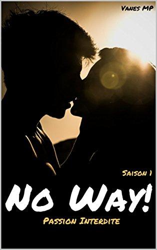 No Way! : Passion Interdite (Saison 1) – Vanes MP (2018)