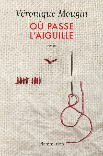 Véronique Mougin – Où passe l'aiguille (2018)