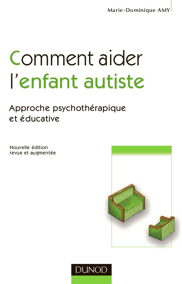 Comment aider l'enfant autiste-Approche psychothérapique et éducative