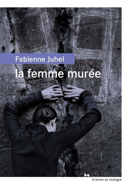 La femme murée – Fabienne Juhel (2018)