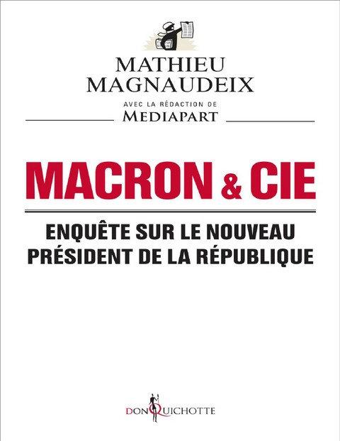 Macron & Cie – Enquête sur le nouveau president de la République – Mathieu Magnaudeix