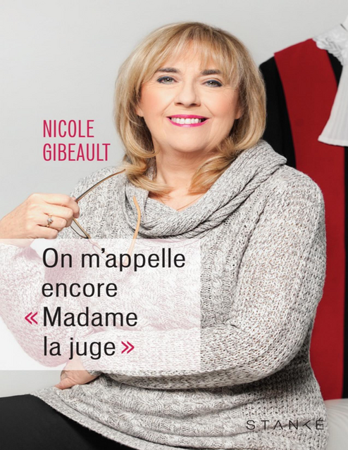 On m'appelle encore « Madame la juge » – Nicole Gibeault (2018)
