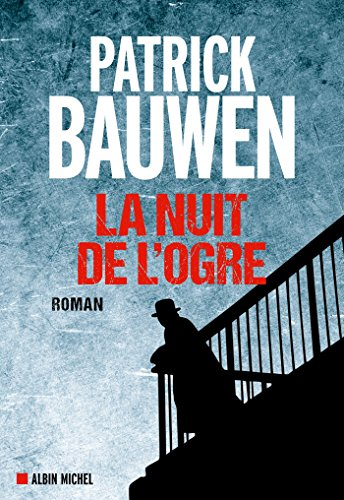 La Nuit de l'ogre – Patrick Bauwen (2018)