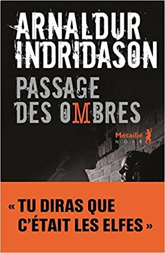 Passage des Ombres, (La Trilogie des ombres, tome 3) – Arnaldur Indridason (2018)