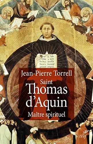 Saint Thomas d'Aquin : Maître spirituel – Jean-Pierre Torrell (2017)