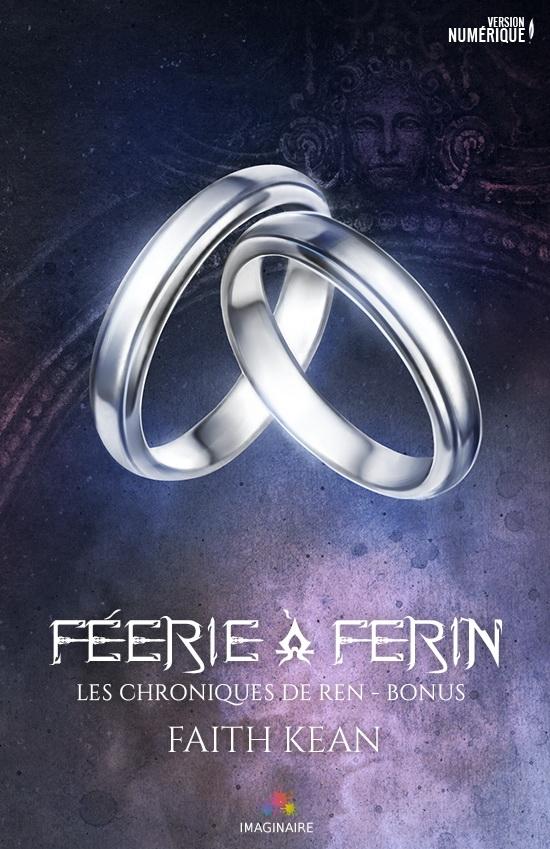 Faith Kean, «Féerie à Ferin: Les chroniques de Ren»