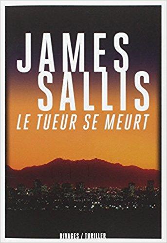 Le tueur se meurt – James Sallis