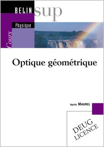 Optique ondulatoire : Cours – Tome 1