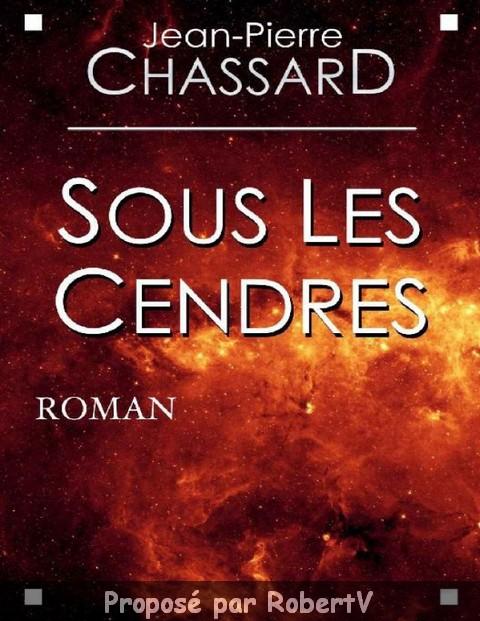 Jean-Pierre Chassard – Sous les cendres