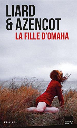 La fille d'Omaha – Ambroise Liard & David Azencot (2018)