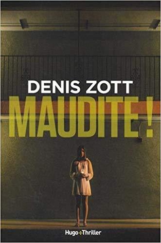 Maudite ! – Denis Zott (2018)