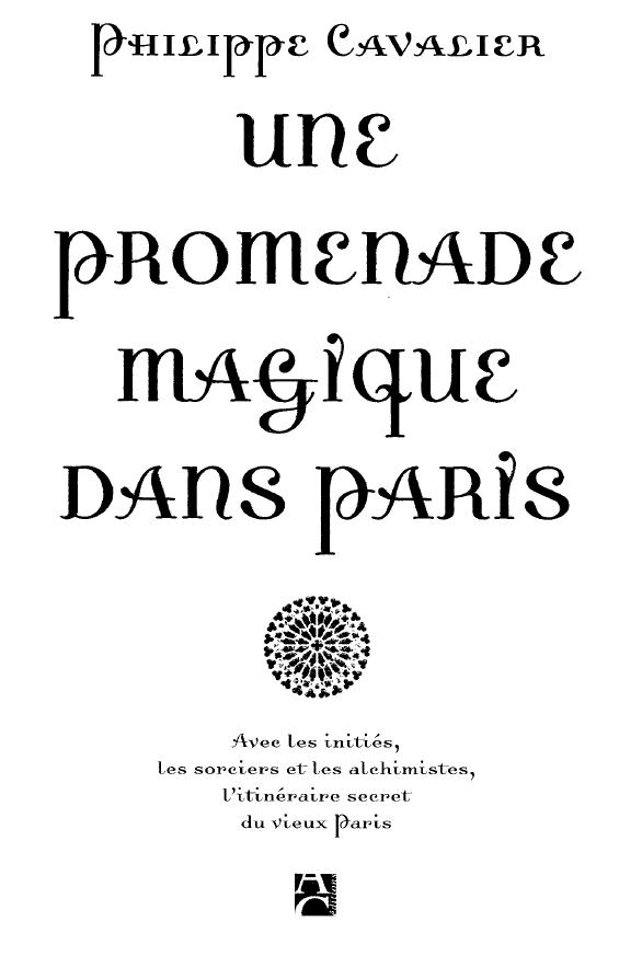 Philippe Cavalier – Une promenade magique dans Paris