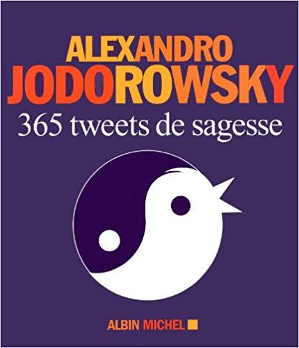 Alexandro Jodorowsky – 365 Tweets de sagesse