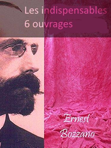 Ernest Bozzano – Les indispensables 6 ouvrages