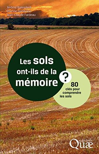 Les sols ont-ils de la mémoire -80 clés pour comprendre les sols – Collectif