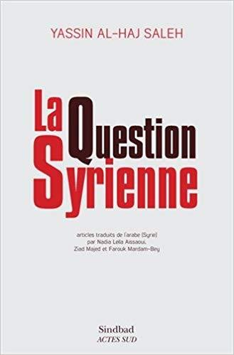 Yassin Al-Haj Saleh – La Question syrienne